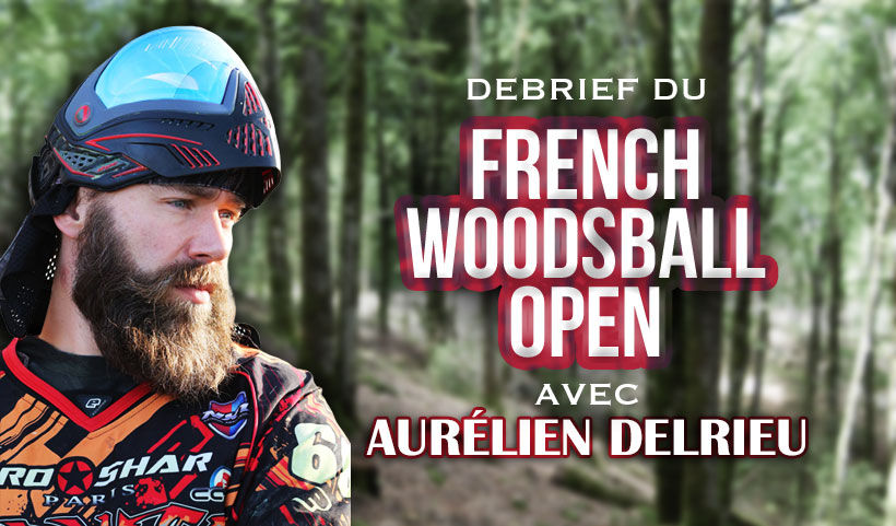 French Woodsball Open 2019 : Débrief avec Aurélien Delrieu
